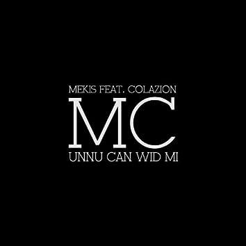 Unnu Can Wid Mi (feat. Colazion)