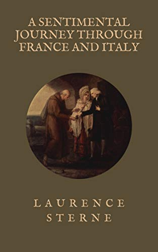 A SENTIMENTAL JOURNEY THROUGH FRANCE AND ITALY (English Edition)