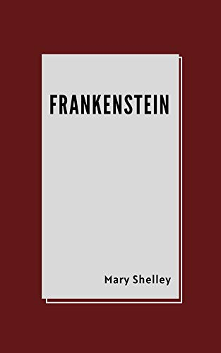 Frankenstein by Mary Shelley (English Edition)