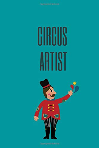 circus artist.: A notebook/ journal paper, 100 pages, 6*9.
