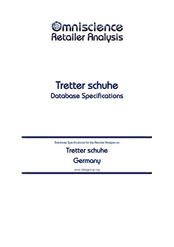 Tretter schuhe - Germany: Retailer Analysis Database Specifications (Omniscience Retailer Analysis - Germany Book 98846) (English Edition)