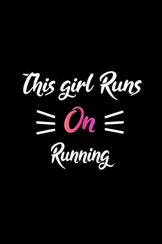 This girl runs on Running: Black pink Running girl notebook journal Running student girl notebook gift Running College Ruled Lined journal for Notes Running practice log book gift for girls