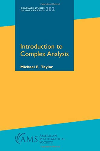 Compare Textbook Prices for Introduction to Complex Analysis Graduate Studies in Mathematics  ISBN 9781470452865 by Michael E. Taylor