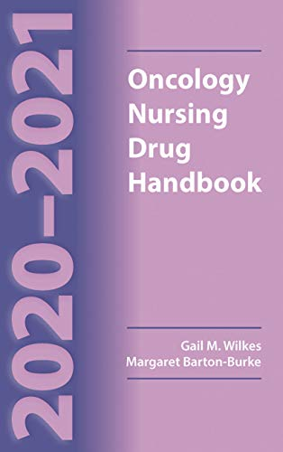 Compare Textbook Prices for 2020-2021 Oncology Nursing Drug Handbook 23 Edition ISBN 9781284171327 by Wilkes, Gail M.,Barton-Burke, Margaret