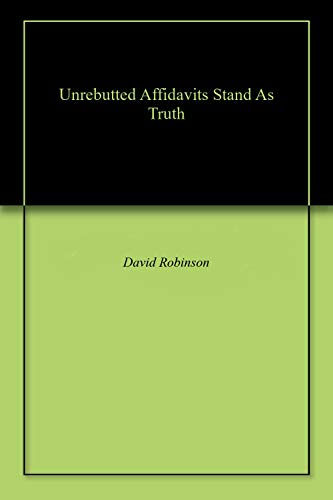 Unrebutted Affidavits Stand As Truth