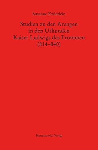 Studien zu den Arengen in den Urkunden Kaiser Ludwigs des Frommen (814–840) (MGH - Studien und...