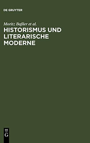 Historismus und literarische Moderne