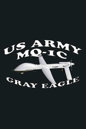 ARMY MQ 1C GRAY EAGLE UCAV DRONE UAS: notebook, notebook journal beautiful , simple, impressive,size 6x9 inches, 114 paperback pages