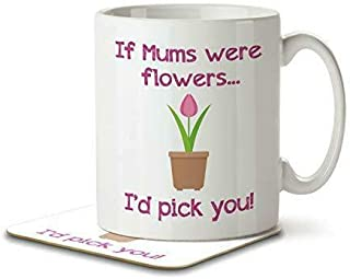 If Mums were Flowers I'd Pick You! - Mug and Coaster by Inky Penguin