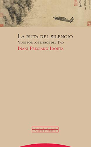 Ruta Del Silencio: Viaje por los libros del Tao (Pliegos de Oriente)