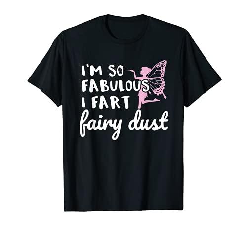 Regalo del orgullo gay I'm So Fabulous I Fart Fairy Dust Camiseta