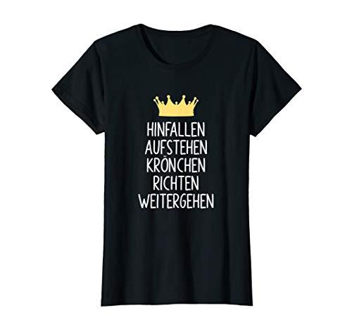 Damen Hinfallen Aufstehen Krönchen Richten Weitergehen Geschenk T-Shirt
