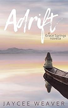 Adrift: A Grace Springs Novella by [Jaycee Weaver]