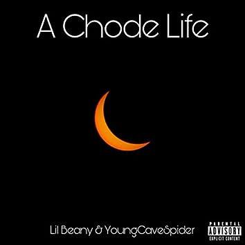 A Chode Life