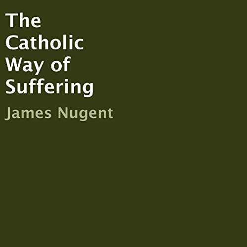 The Catholic Way of Suffering cover art