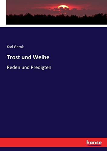 Trost und Weihe: Reden und Predigten