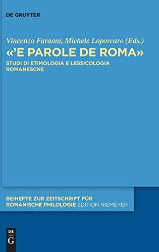 «'E parole de Roma»: Studi Di Etimologia E Lessicologia Romanesche: 445 (Issn)