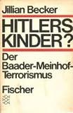 Hitlers Kinder? Der Baader-Meinhof-Terrorismus