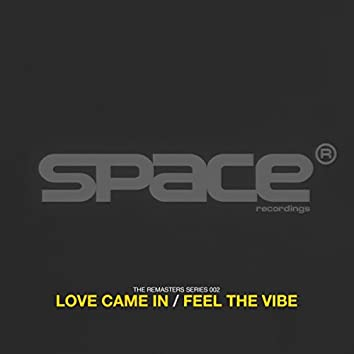 Love Came In / Feel The Vibe