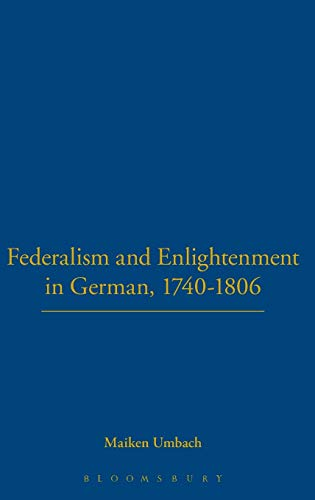 Federalism and Enlightenment in Germany: 1740-1806