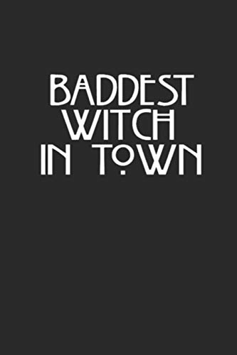 """Witch Journal: Lined Notebook, 120 pages, 6""""x9"""", baddest witch in town quote saying, Journal for teen girls Women (Journals to write in)"""