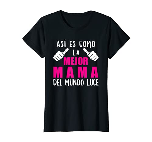 Mujer La Mejor Mamá Del Mundo Divertido Madre Esposa Orgullosa Camiseta