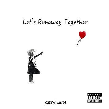 Let's Runaway Together