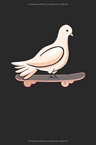 Taube Skateboard Vogelzucht Vogelzüchter Vogelliebhaber Haustiere: Notizbuch - Notizheft - Notizblock - Tagebuch - Planer - Liniert - Liniertes ... - 6 x 9 Zoll (15.24 x 22.86 cm) - 120 Seiten