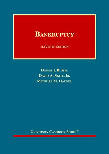 Compare Textbook Prices for Bankruptcy University Casebook Series 11 Edition ISBN 9781684673100 by Bussel, Daniel,Skeel  Jr., David,Harner, Michelle