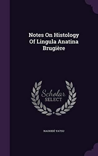 Notes on Histology of Lingula Anatina Brugiere
