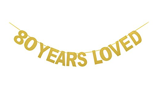 Qibote Gold Glitter 80 Years Loved Banner for 80th Birthday,80 Wedding Anniversary Party Decorations