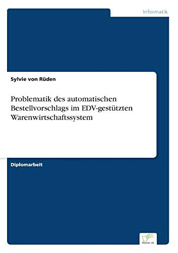 Problematik des automatischen Bestellvorschlags im EDV-gestützten Warenwirtschaftssystem