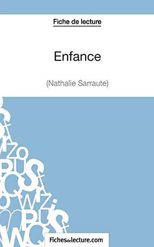 Enfance - Nathalie Sarraute (Fiche de lecture): Analyse complète de l'oeuvre