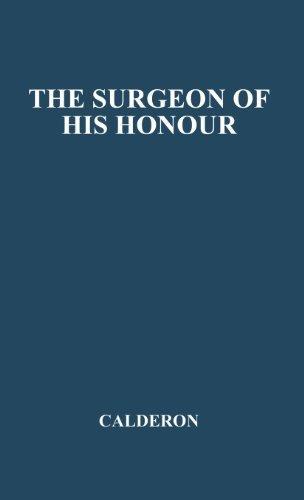 The Surgeon of His Honour [Honor] by Pedro Calderón de la Barca (1978-02-24)