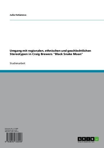 Umgang mit regionalen, ethnischen und geschlechtlichen Stereotypen in Craig Brewers 'Black Snake Moan' (German Edition)