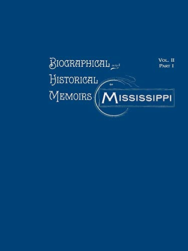 Compare Textbook Prices for Biographical & Historical Memoirs of Mississippi  ISBN 9781565546080 by Goodspeed's