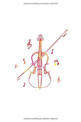 Musiker Musik Notenheft Schreibheft Notizbuch: Violine Geige Cello Streichinstrument als Geschenkidee als Planer Tagebuch Notizheft oder Notizblock 6x9 DIN A5 120 Seiten | Liniert