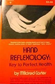 Hand Reflexology: Key to Perfect Health by Mildred Carter (January 19,1978)