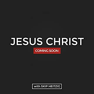 Coming Soon Jesus Christ                   By:                                                                                                                                 Skip Heitzig                               Narrated by:                                                                                                                                 Skip Heitzig                      Length: 6 hrs and 37 mins     2 ratings     Overall 5.0
