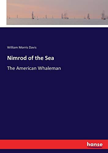 Nimrod of the Sea: The American Whaleman