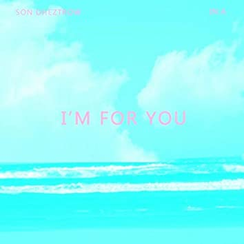 I'm For You