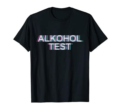 Alkohol Test Alkoholtester Schlager Festival Party T-Shirt
