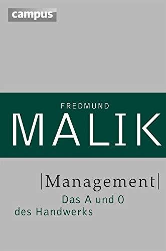 Management: Das A und O des Handwerks (Management: Komplexität meistern (Malik), 1)