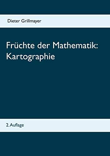 Früchte der Mathematik: Kartographie: 2. Auflage