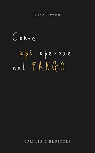 Come api operose nel fango (Italian Edition)