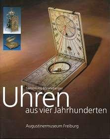 Uhren aus vier Jahrhunderten : Sammlung Ehrensberger