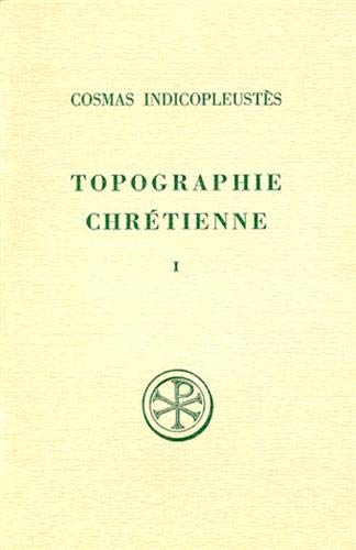 TOPOGRAPHIE CHRETIENNE. Tome 1, Livres 1 à 4, Edition bilingue français-grec: 01