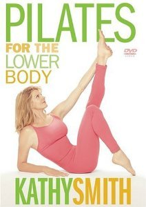 Kathy Smith Pilates for the Lower Body
