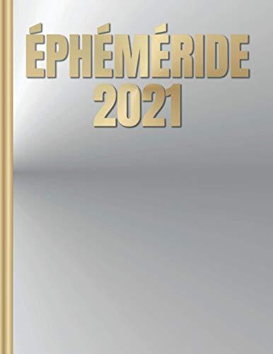 Ephéméride 2021: Livre broché pour noter rapidement tous vos rendez-vous.