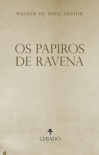 Os Papiros de Ravena por [Waldir de Assis Júnior]